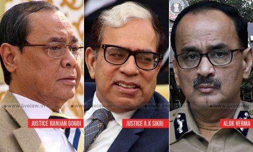 आलोक वर्मा पर फैसले के लिए PM की हाई पावर कमेटी के लिए CJI गोगोई ने जस्टिस सीकरी को नामांकित किया