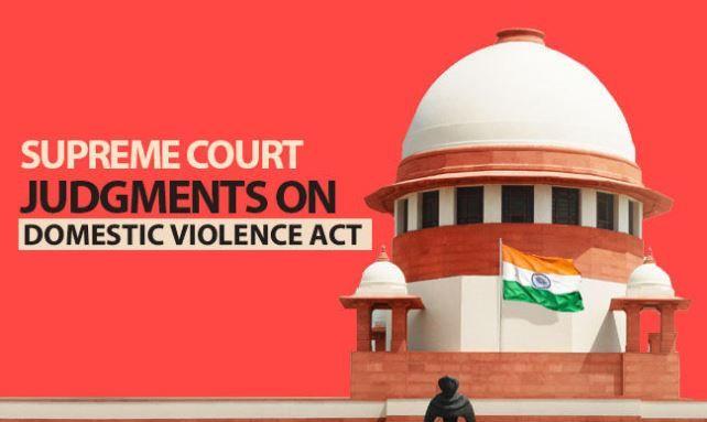 घरेलू हिंसा कानून पर सुप्रीम कोर्ट के प्रमुख फैसले [2006-2019]