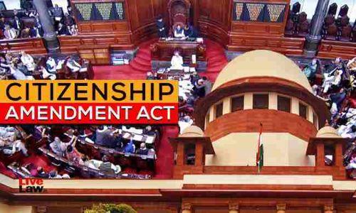 इंडियन यूनियन मुस्लिम लीग ने नागरिकता संशोधन अधिनियम 2019 को सुप्रीम कोर्ट में चुनौती दी