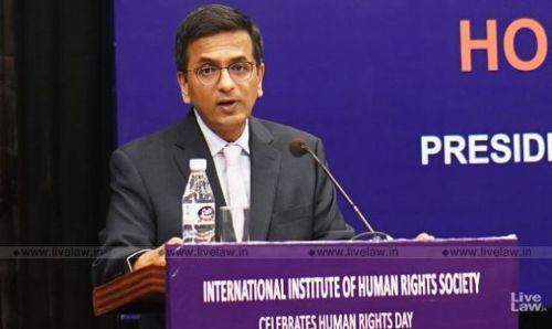 भारत में मानवाधिकारों का संरक्षण अदालत तक सीमित नहीं  : जस्टिस डी वाई चंद्रचूड़