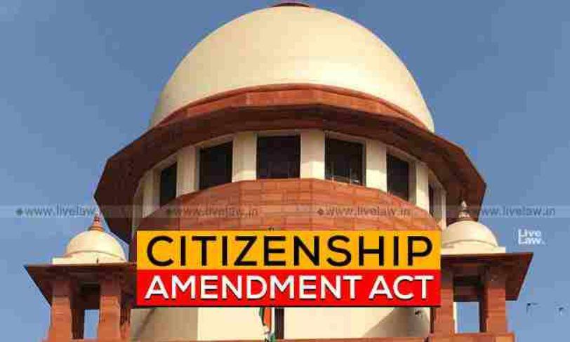 नागरिकता (संशोधन) अधिनियम 2019 के खिलाफ याचिकाओं पर सुनवाई के लिए सुप्रीम कोर्ट सहमत, 18 दिसंबर को करेगा सुनवाई