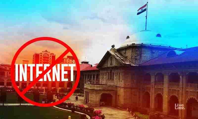 इलाहाबाद हाईकोर्ट ने यूपी में इंटरनेट बंद के मुद्दे पर स्वत: संज्ञान लिया, जनहित याचिका दाखिल