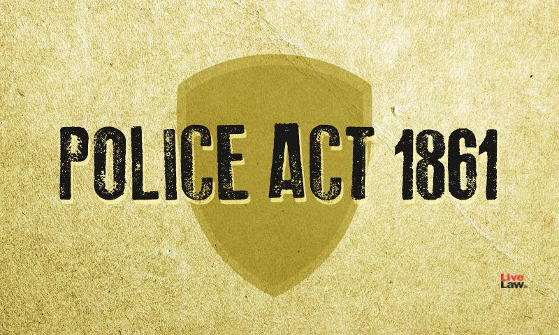 क्या है पुलिस अधिनियम 1861  जानिए खास बातें