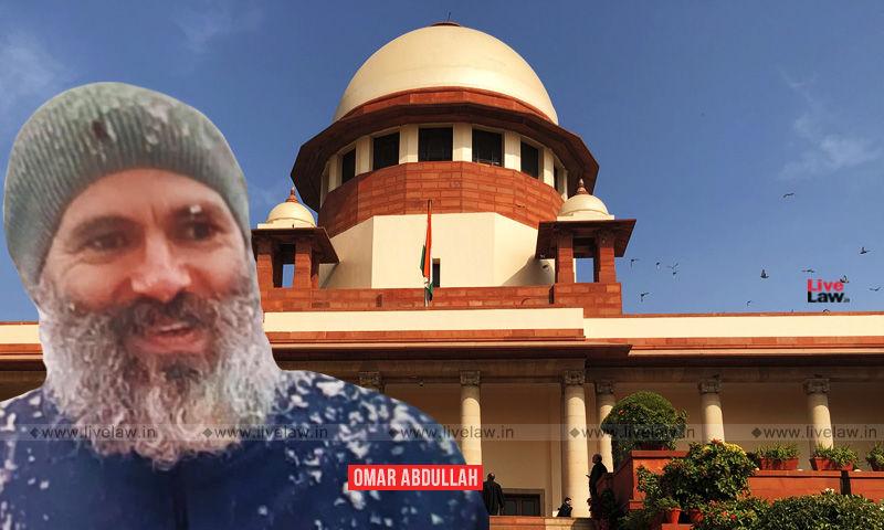 उमर अब्दुल्ला की PSA के तहत हिरासत : सारा अब्दुल्ला की याचिका पर सुप्रीम कोर्ट 5 मार्च को करेगा सुनवाई