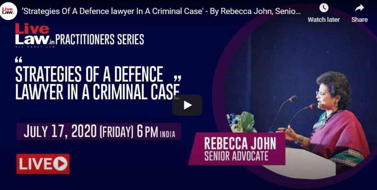 [LIVE NOW] लाइव लॉ प्रैक्टिशनर सीरीज़ : क्रिमिनल केस में बचाव पक्ष के वकील की रणनीतियां विषय पर वरिष्ठ अधिवक्ता  रेबेका जॉन का व्याख्यान