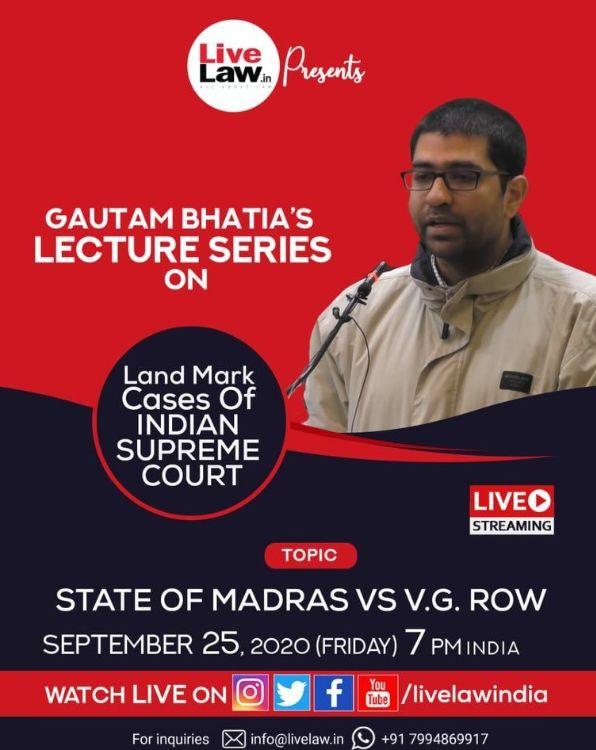 (Live Now) गौतम भाटिया की सुप्रीम कोर्ट के लैंडमार्क केस पर लेक्चर सीरीज़: एपिसोड 2, State of Madras Vs VG Row