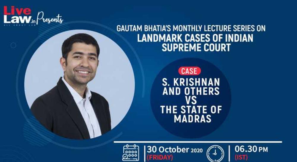 (Live Now) गौतम भाटिया की सुप्रीम कोर्ट के लैंडमार्क केस पर लेक्चर सीरीज़: एपिसोड 3, एस कृष्णन और अन्य बनाम मद्रास राज्य