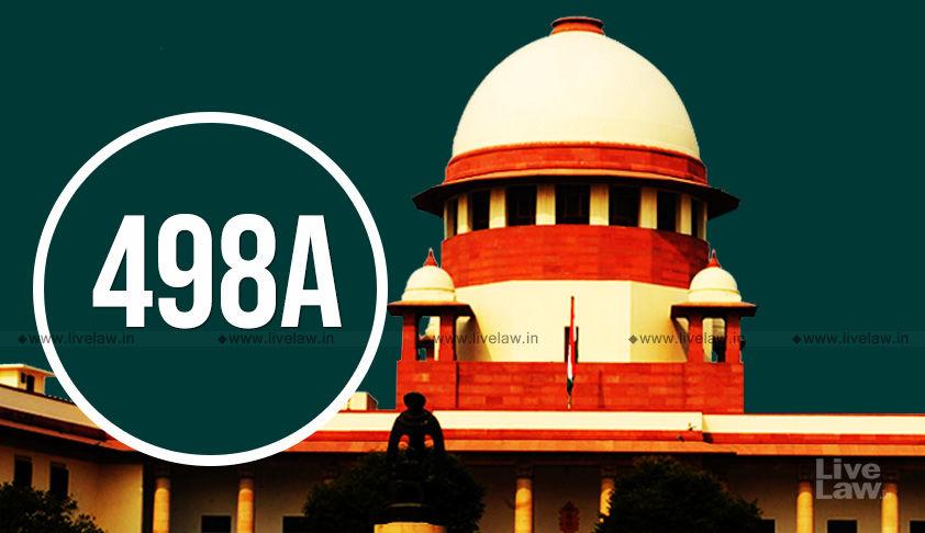 जरूरी नहीं है कि आईपीसी की धारा 498ए के तहत महिला खुद ही दायर करे शिकायत-सुप्रीम कोर्ट [निर्णय पढ़े]